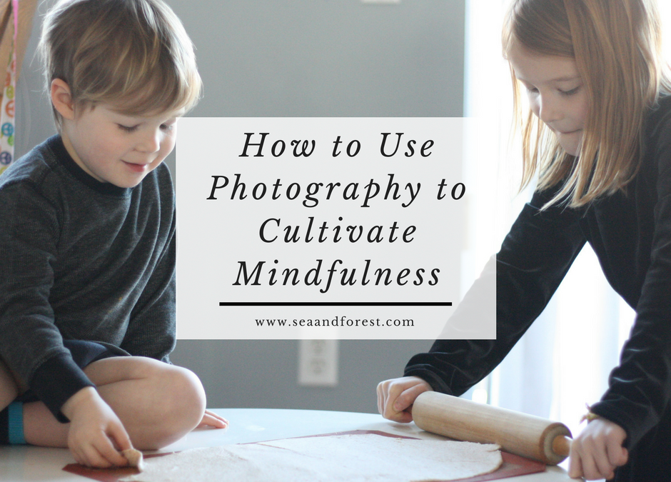 How to Use Photography to Cultivate Mindfulness
