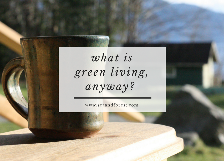 What is Green Living, Anyway?